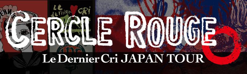 Le Dernier Cri JAPAN TOUR[Cercle Rouge]